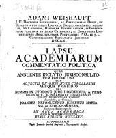 Adami Weishaupt ... De Lapsu Academiarum Commentatio Politica