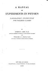 A Manual of Experiments in Physics: Laboratory Instructions for College Classes, Issues 87-89
