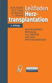 Leitfaden Herztransplantation: Interdisziplinäre Betreuung vor, während und nach Herztransplantation, Ausgabe 2
