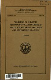 Workers in Subjects Pertaining to Agriculture in State Agricultural Colleges and Experiment Stations, 1934-35