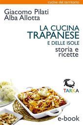 La cucina trapanese e delle isole: Storia e ricette