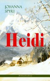 Heidi (Weihnachtsedition): Illustrierte Gesamtausgabe des beliebten Kinderbuch-Klassikers: Heidis Lehr- und Wanderjahre & Heidi kann brauchen, was es gelernt hat