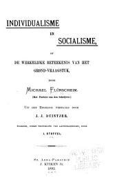 Individualisme en socialisme, of de werkelijke beteekenis van het grond-vraagstuk ...: uit het engelsch vertaald door J. J. Duintjer ...
