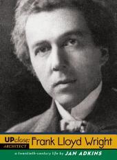 Frank Lloyd Wright: A Twentieth-Century Life