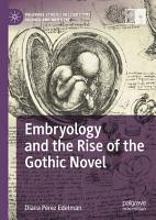 Embryology and the Rise of the Gothic Novel PDF