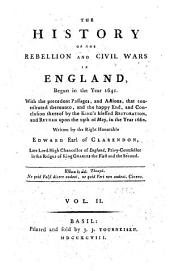 The History of the Rebellion and Civil Wars in England, Begun in the Year 1641: Volume 2