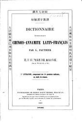 Dictionnaire étymologique Chinois-Annamite latin-français: 1re livr., comprenant les 10 premiers radicaux, ou chefs de classes. (XIX, 111 S.)