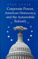 Corporate Power  American Democracy  and the Automobile Industry PDF