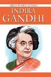 Indira Gandhi: Great Woman Of India