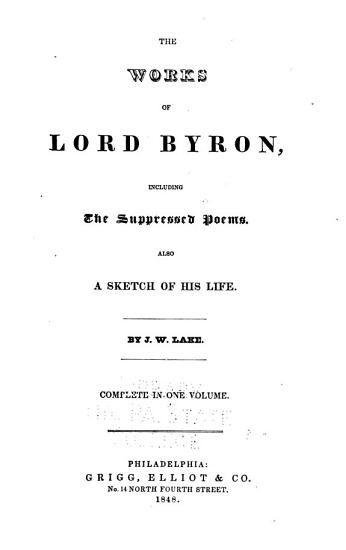 The Works of Lord Byron  Including the Suppressed Poems PDF