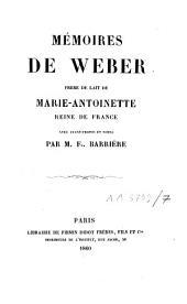 Mémoires de Weber, frère de lait de Marie-Antoinette, reine de France