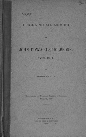 Biographical Memoir of John Edwards Holbrook, 1794-1871