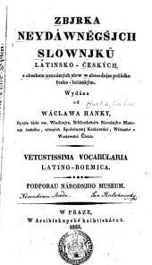 Zbjrka neydáwnĕgs̆jch slownjků latinsko-českých: s obsahem neznámých slow w abecednjm pořádku česko-latinským. Wydána od Wáclawa Hanky ...