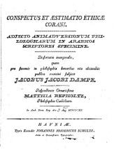 Conspectus et aestimatio ethicae Corani, adjecto animadversionum philologicarum in arabicos scriptores specimine, dissertatio inauguralis respondente Matthia Repholtz