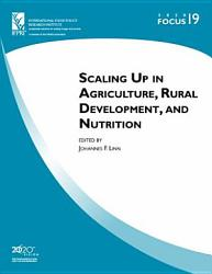 Scaling Up In Agriculture Rural Development And Nutrition Book PDF