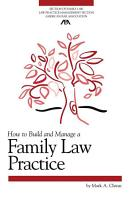 How to Build and Manage a Family Law Practice PDF