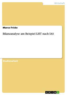 Bilanzanalyse am Beispiel LHT nach IAS PDF