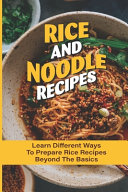 Rice And Noodle Recipes
