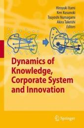 Dynamics of Knowledge, Corporate Systems and Innovation