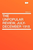 The Unpopular Review, July-December 1918