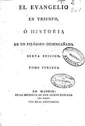 El evangelio en Triunfo ó Historia de un filósofo desengañado ...: Tomo tercero