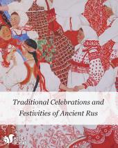 Traditional Celebrations and Festivities of Ancient Rus