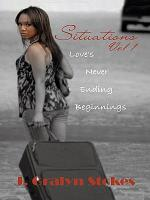 Situations Vol 1. Love's Never Ending Beginnings