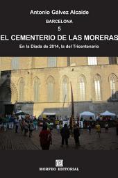 Barcelona. El Cementerio de las Moreras: En la Diada de 2014, la del Tricentenario