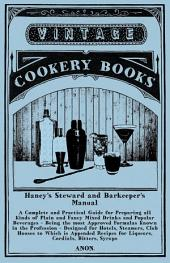 Haney's Steward and Barkeeper's Manual: A Complete and Practical Guide for Preparing all Kinds of Plain and Fancy Mixed Drinks and Popular Beverages - Being the most Approved Formulas Known in the Profession - Designed for Hotels, Steamers, Club Houses