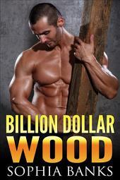 Billion Dollar Wood