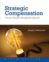 Strategic Compensation: A Human Resource Management Approach, Edition 9