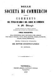 Delle societa di commercio. Commento del titolo III. libro I. del codice di commercio coll'aggiunta della giurisprudenza delle corti belgie e del confronto colle opere di Troplong, Vincens (etc.)