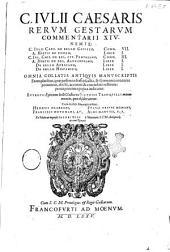 CC. Iulii Caesaris Rerum gestarum commentarii 14. Nempe: C. Iulii Caes. De bello Gallico comm. 7. A. Hirtii de eodem, liber 1. C. Iul. Caes. De bel. ciu. Pompeiano comm. 3. A. Hirtii De bel. Alexandrino, liber 1. De bello Africano, liber 1. De bello Hispanico, liber 1. ... Eutropii Epitome belli Gallici ex Suetonii Tranquilli ...
