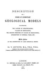 Description of a Series of Elementary Geological Models: Illustrating the Nature of Stratification ... with Notes on the Construction of Large Geological Models