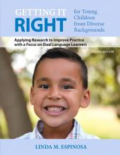 Getting it RIGHT for Young Children from Diverse Backgrounds: Applying Research to Improve Practice with a Focus on Dual Language Learners, Edition 2