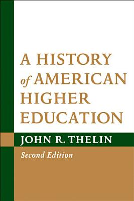 A History of American Higher Education