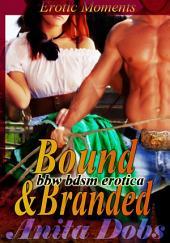 Bound & Branded (bbw BDSM Cowboy Erotica): Cowboy Western Erotica