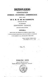 Dizionario geografico storico-statistico-commerciale degli Stati di S. M. il Re di Sardegna compilato per cura del professore Goffredo Casalis: Volume 5
