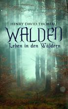 Walden   Leben in den W  ldern PDF