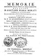 Memorie intorno alla vita e agli scritti del Padre Gaetano Maria Merati