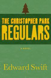 The Christopher Park Regulars: A Novel