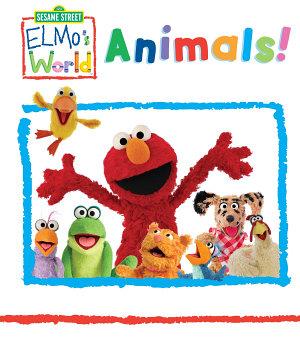 Elmo s World  Animals  Sesame Street Series  PDF