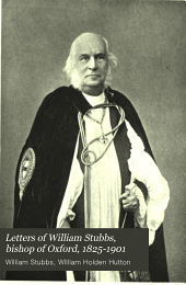 Letters of William Stubbs, Bishop of Oxford, 1825-1901