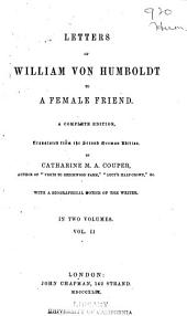 Letters of William von Humboldt to a female friend: Volume 2