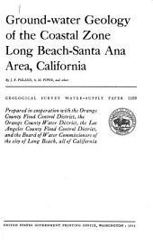 Ground-water Geology of the Coastal Zone, Long Beach-Santa Ana Area, California: Issue 1109, Part 10