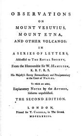 Observations on Mount Vesuvius, Mount Etna, and Other Volcanos: In a Series of Letters, Addressed to the Royal Society