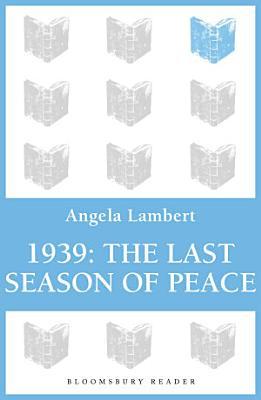 1939  The Last Season of Peace