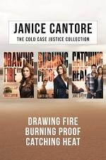 The Cold Case Justice Collection: Drawing Fire / Burning Proof / Catching Heat