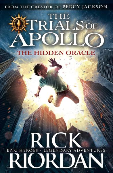Download The Hidden Oracle  The Trials of Apollo Book 1  Book