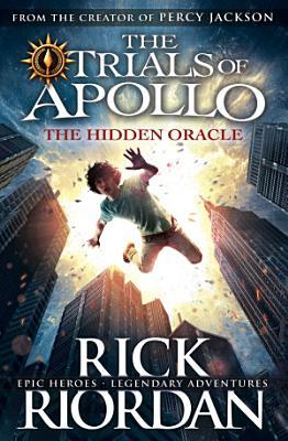 The Hidden Oracle  The Trials of Apollo Book 1  PDF